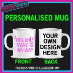 THE ONLY WAY IS MY WAY TOWIE ESSEX COFFEE MUG GREAT GIFT